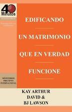 Edificando un Matrimonio Que en Verdad Funcione / Building a Marriage That...
