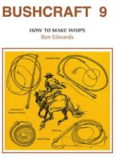 """Bushcraft 9, How to Make Whips"" Ron Edwards 4 Books In One Volume Australian"