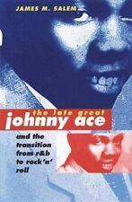 The Late Great Johnny Ace and Transition from R&B to Rock 'n' Roll (Music in Ame