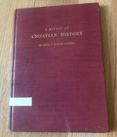 A Review of Croatian History by Basil & Steven Pandzig - Printed 1954