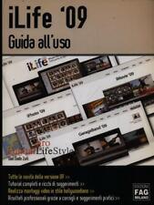 ILIFE 09. GUIDA ALL'USO PRIMA EDIZIONE ZURLI GIAN GUIDO EDIZIONI FAG 2009