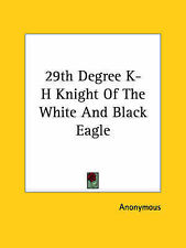 NEW 29th Degree K-H Knight Of The White And Black Eagle by Anonymous