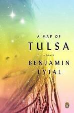 USED (GD) A Map of Tulsa: A Novel by Benjamin Lytal