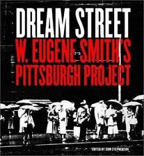 Dream Street: W. Eugene Smith's Pittsburgh Project, Alan Trachtenberg, Good Book
