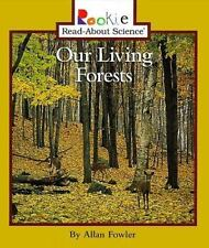 Our Living Forests (Rookie Read-About Science) by Fowler, Allan