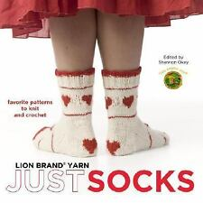 Lion Brand Yarn: Just Socks: Favorite Patterns to Knit and Crochet