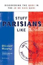 Stuff Parisians Like: Discovering the Quoi in the Je Ne Sais Quoi, Olivier Magny