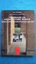 ITINERAIRE EN ARCHITECTURE RURALE : AMIENOIS ARTOIS BOULONNAIS PONTHIEU 1933-48