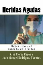 Notas Sobre el Cuidado de Heridas: Heridas Agudas by Juan Manuel Rodríguez...