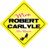 Mrs Robert Carlyle On Board Car Sign