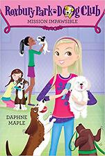 Roxbury Park Dog Club #1: Mission Impawsible, New, Maple, Daphne Book