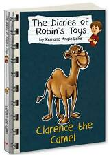 Clarence the Camel: The Diaries of Robin's Toys by Angie Lake, Ken Lake...