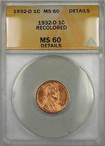 1932-D Lincoln Wheat 1C Coin ANACS MS-60 Recolored Details (Better Coin RM)