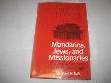 Mandarins, Jews, And Missionaries: JEWISH CHINESE Experience In The Chinese Emp