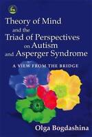The Theory of Mind and the Triad of Perspective , Olga Bogdashina, New