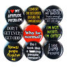 Anti-Social Slogans Badges Buttons Pins x 9 - Size 32mm