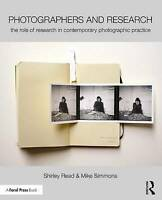 Photographers and Research. The role of research in contemporary photographic pr
