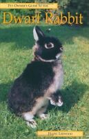 Very Good, Pet Owner's Guide to the Dwarf Rabbit (Pet owner's guides), Leewood,