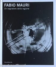 FABIO MAURI. Un sognatore della ragione-R.ALBERTON.-Ed.SILVANA-arte-catalogo