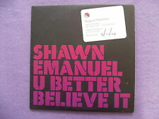 Shawn Emanuel - U Better Believe It. 5  versions. Promo CD Single