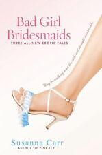 Bad Girl Bridesmaids: Three All-New Erotic Tales