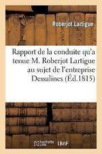 Rapport de La Conduite Qu'a Tenue M. Roberjot Lartigue Au Sujet de L'Entreprise