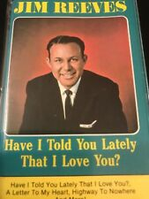 Have I Told You Lately That I Love You? by Jim Reeves (Cassette, RCA)