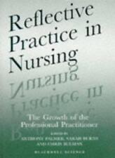 Reflective Practice in Nursing: The Growth of the Professional Practitioner,Ant