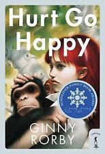 Hurt Go Happy, Ginny Rorby, Good Condition, Book