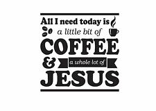 All i need is Coffee and Jesus decal sticker (available in several vinyl colors)