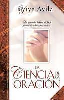 Ciencia de La Oracin, La: The Science of Prayer (Spanish Edition)