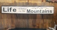 XL Life is Better in the Mountains Rustic Wood Sign/Cabin/Lodge/Log Home decor