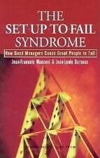 The Set-Up-To-Fail Syndrome: How Good Managers Cause Great People to-ExLibrary