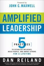 Amplified Leadership: 5 Practices to Establish Influence, Build People, and I…