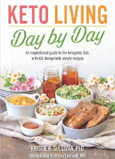 Keto Living Day by Day An Inspirational Guide to the Ketogenic Diet I P D F