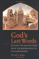 God's Last Words: Reading the English Bible for the Reformation to Fundamentali