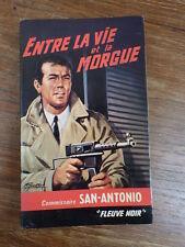SAN ANTONIO / Entre La Vie et la Morgue FLEUVE NOIR 2e trimestre 1967