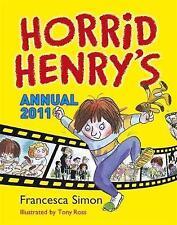 Horrid Henry Annual 2011, Francesca Simon Hardback Book BRAND NEW!