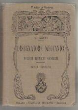 Goffi Valentino DISEGNATORE MECCANICO Manuali Hoepli 1917 Sesta ed. riv. corr.