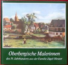 Oberbergische Malerinnen des 19.JAhrhunderts aus der Familie Jügel / Heuser