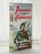 Norman Hillson - Discovering The Historical Highlands 1st Ed 1959 / Scotland