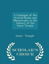 A Catalogue Printed Books Manuscripts in Library o by Temple Inner -Paperback