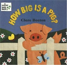 How Big Is a Pig? by Clare Beaton, Stella Blackstone