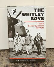 The Whitley Boys  4 Group Bomber Operations 1939 to 1940  G L Larry Donnelly  HB