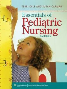 Essentials Of Pediatric Nursing by Terri Kyle & Susan Carman, 2nd Edition