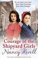 Courage of the Shipyard Girls Shipyard Girls 6 by Nancy Revell 9781787460843