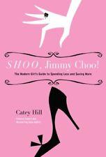 Shoo, Jimmy Choo!: The Modern Girls Guide to Spen
