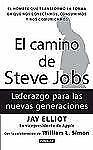El camino de Steve Jobs (The Steve Job's way: iLeadership for a New Ge-ExLibrary