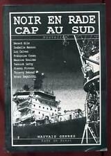 ANTHOLOGIE. NOIR EN RADE. CAP AU SUD. ED MAUVAIS GENRE/RADE DE BREST. 2005.