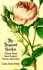 The Fragrant Garden: A Book About Sweet Scented Fl